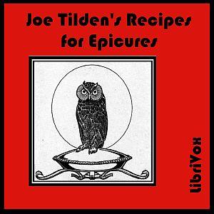 Joe Tilden's Recipes for Epicures(4039) by Joe Tilden audiobook cover art image on Bookamo