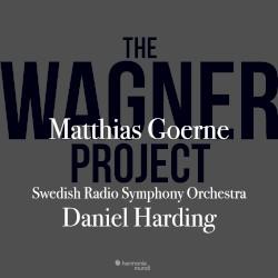 The Wagner Project by Richard Wagner ;   Matthias Goerne ,   Swedish Radio Symphony Orchestra ,   Daniel Harding