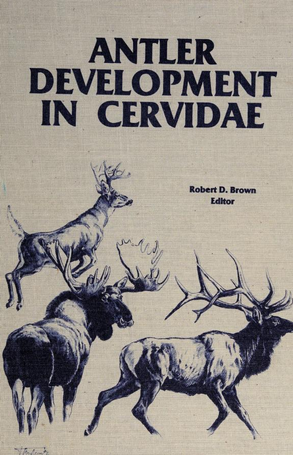 Antler development in Cervidae by edited by Robert D. Brown.
