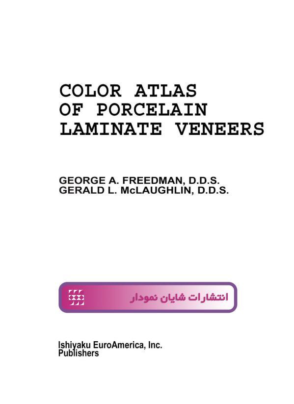 Color atlas of porcelain laminate veneers by George A. Freedman