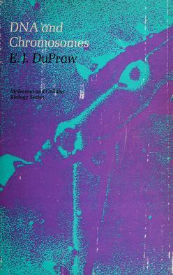 Cover of: DNA and chromosomes | E. J. DuPraw