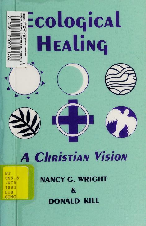 Ecological healing by Nancy G. Wright