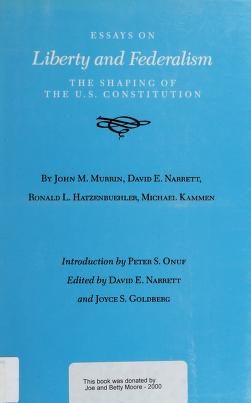 Cover of: Essays on liberty and federalism   by John M. Murrin ... [et al.] ; introduction by Peter S. Onuf ; edited by David E. Narrett and Joyce S. Goldberg.