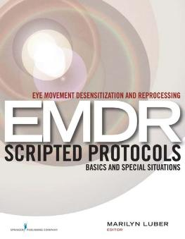 Eye movement desensitization and reprocessing (EMDR) scripted protocols by