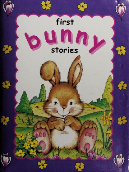 First Bunny Stories by Jane Swift, Cathy Hughes Lesley Rees