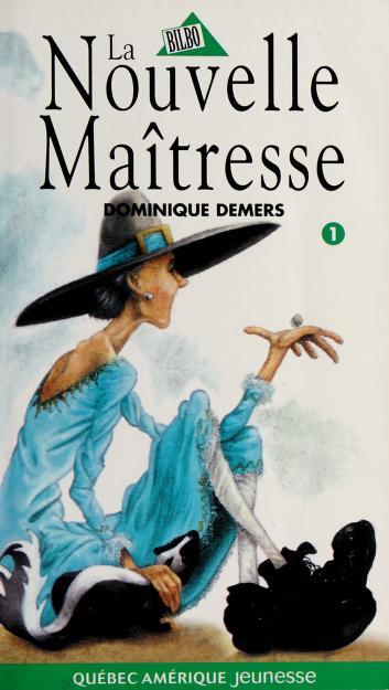 Cover of: La nouvelle maîtresse | Dominique Demers