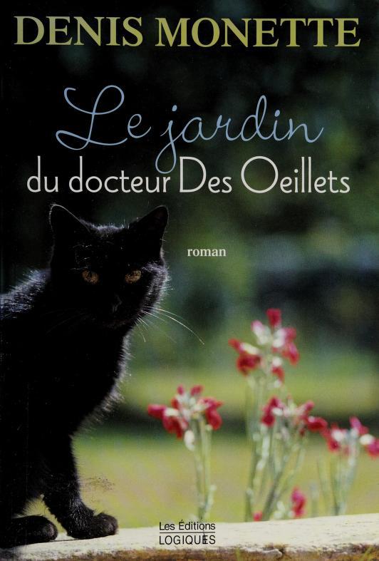 Le jardin du docteur Des Œillets by Denis Monette