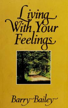 Cover of: Living with your feelings | Barry Bailey