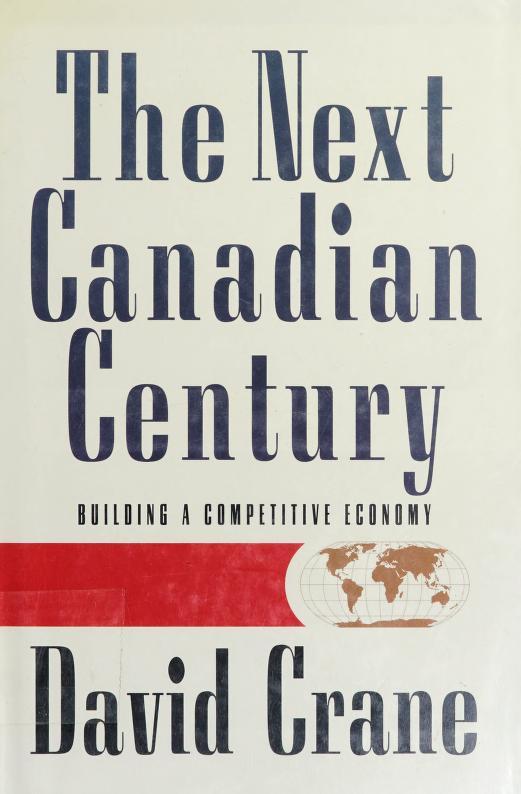 The next Canadian century by David Crane