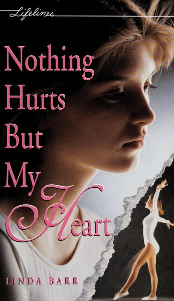 Nothing Hurts But My Heart by Linda Barr