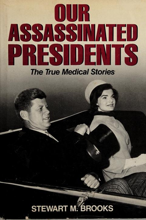 Our assassinated presidents by Stewart M. Brooks