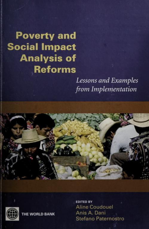 Poverty and social impact analysis of reforms by edited by Aline Coudouel, Anis A. Dani, Stefano Paternostro