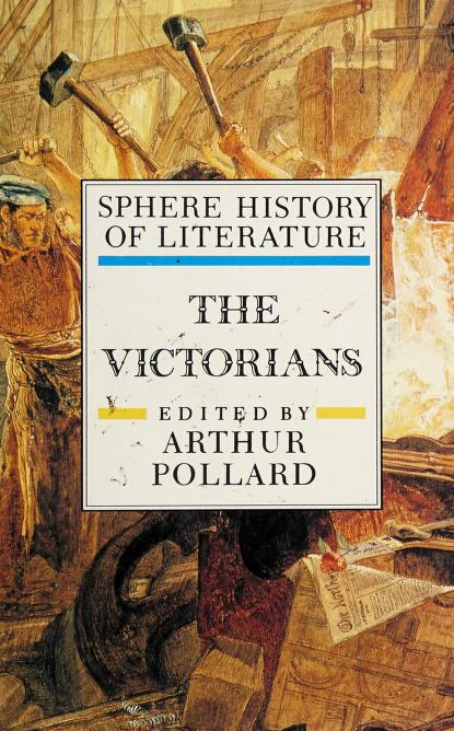 The Victorians by edited by Arthur Pollard.