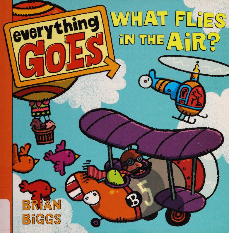 What flies in the air? by Brian Biggs