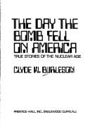 Day the Bomb Fell on America by Clyde W. Burleson