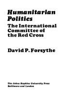 Humanitarian politics by David P. Forsythe