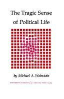 The tragic sense of political life by Michael A. Weinstein